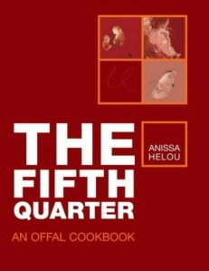 The Fifth Quarter: An Offal Cookbook